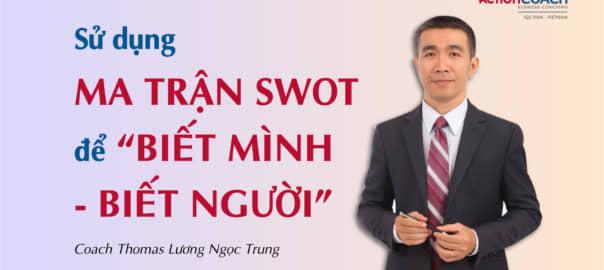 """Sử dụng MA TRẬN SWOT để """"BIẾT MÌNH - BIẾT NGƯỜI""""-01"""